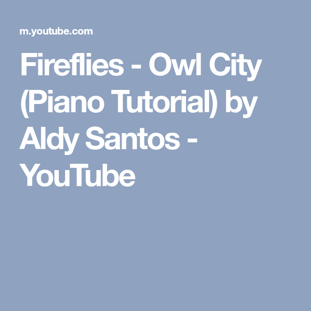 Fireflies Owl City Piano Tutorial By Aldy Santos Youtube