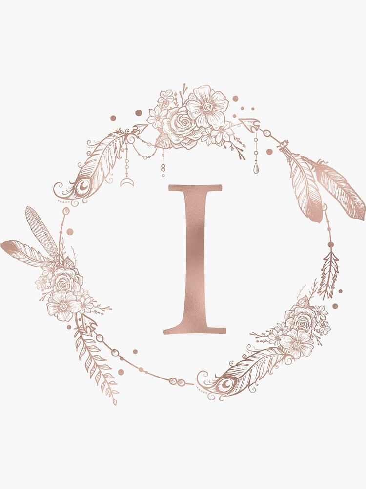 Letter I Rose Gold Pink Initial Monogram Sticker By Naturemagick In 2021 Rose Gold Pink Rose Gold Aesthetic Lettering