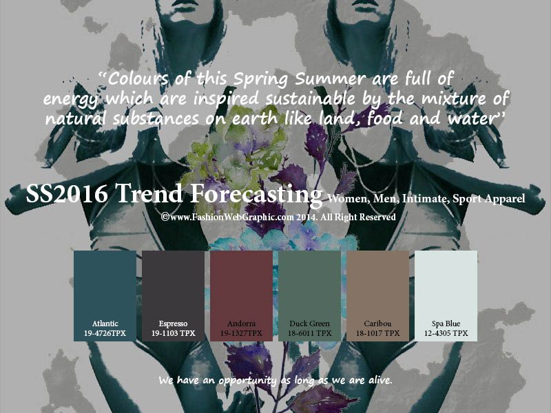 SS2016 trend forecasting for Women, Men, Intimate, Sport Apparel - Colours of this Spring Summer are full of energy which are inspired sustainable by the mixture of natural substances on earth like land, food and water www.FashionWebGraphic,com