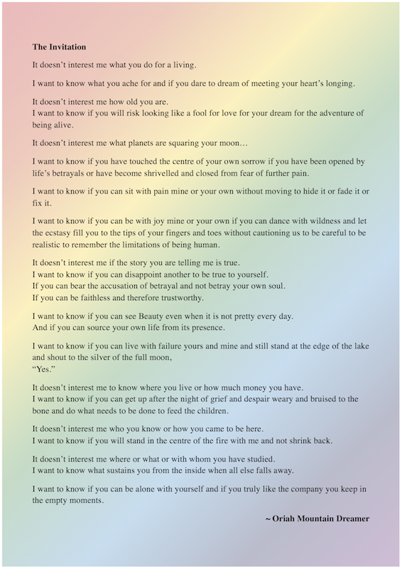This Poem By Oriah Mountain Dreamer Helped Me Be True To Myself Many Years Ago It Can Do The Same For You If Let Thank
