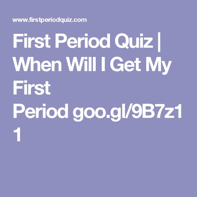 First Period Quiz | When Will I Get My First Period goo.gl ...
