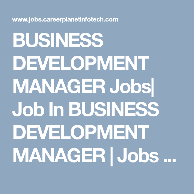 Business Development Manager Jobs Job In Business Development