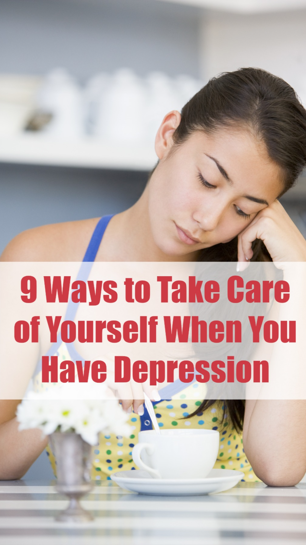 9 Ways to Take Care of Yourself When You Have Depression