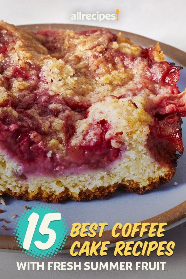 15 Best Coffee Cake Recipes With Fresh Summer Fruit In 2020 Best Coffee Cake Recipe Coffee Cake Recipes Coffee Cake
