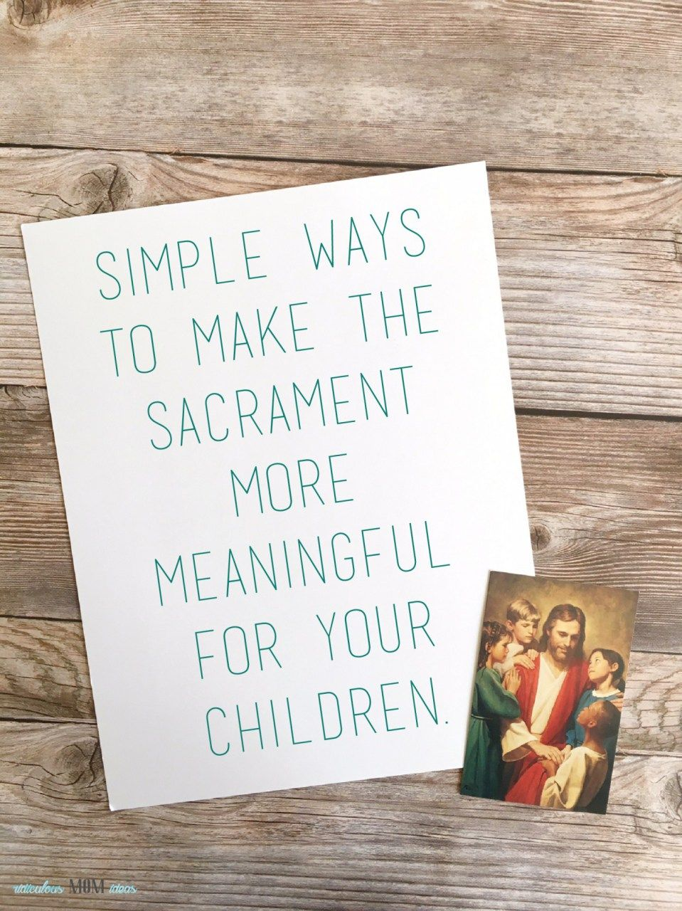 Simple Ways To Make The Sacrament More Meaningful For Your Children ...
