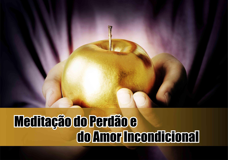 Meditação do Perdão e do Amor Incondicional - Dia 03