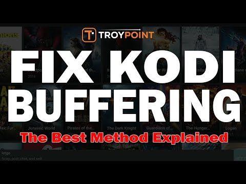 Correct Way to Fix Kodi Buffering 17.x YouTube Kodi