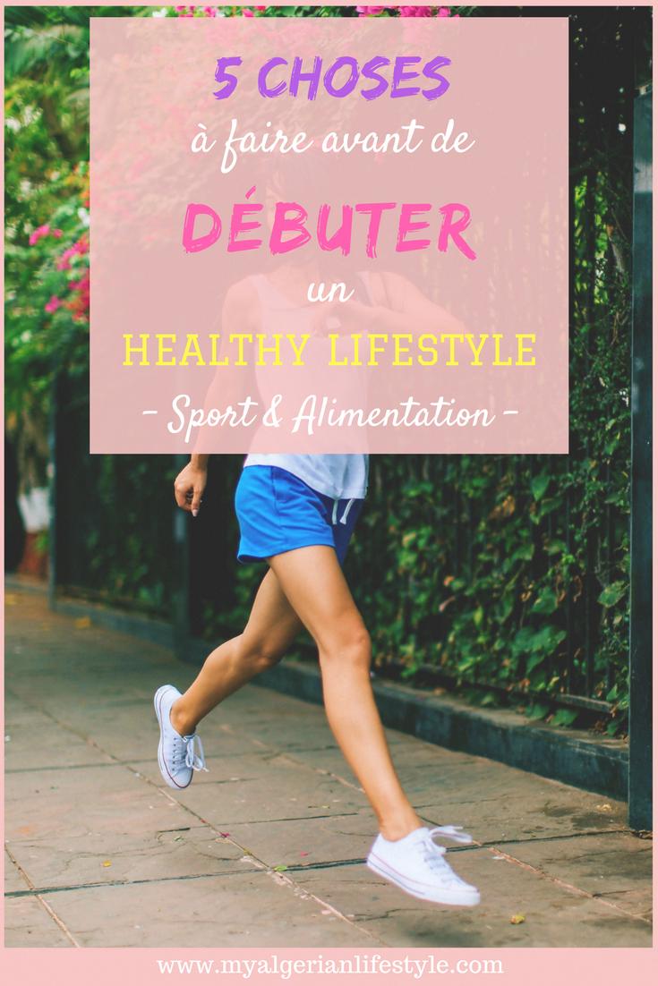 5 choses à faire avant de débuter un mode de vie sain - healthy lifestyle - sport et alimentation sa...