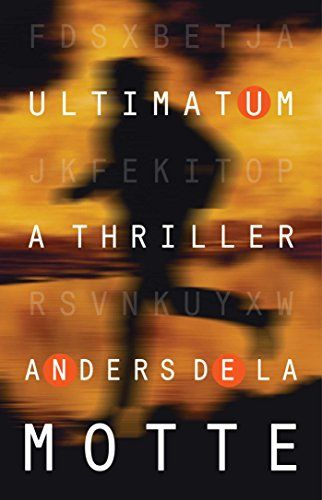 Ultimatum A Thriller By Anders De La Motte Thriller Suspense Music