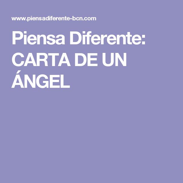 Piensa Diferente: CARTA DE UN ÁNGEL