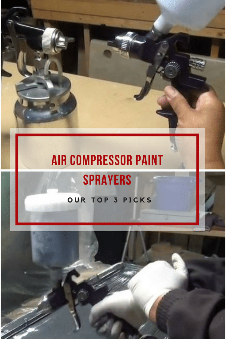 Which Is The Best Air Compressor Paint Sprayer Our Top 3 List Paint Sprayer Best Paint Sprayer Sprayers