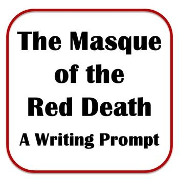 Writing Prompt Edgar Allan Poes Masque Of The Red Death With
