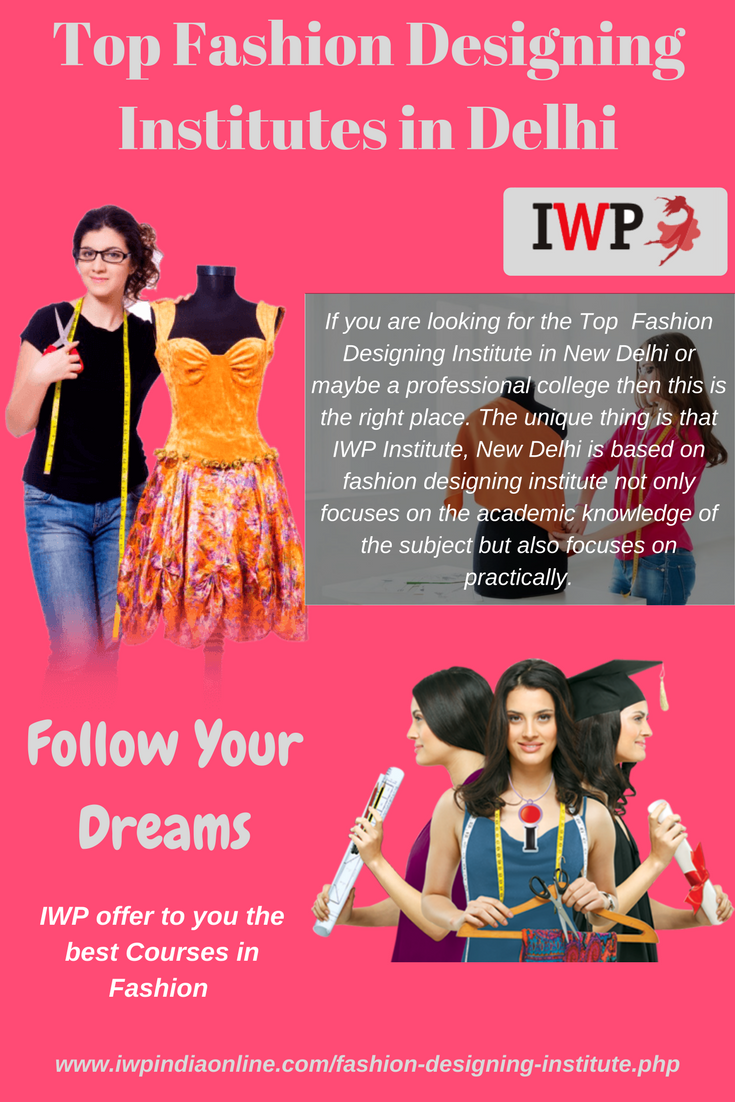 Fashion Designing Institute In New Delhi Is The One Of The Top Polytechnic Institute Fashion Designing Institute Fashion Designing Course Fashion Design World