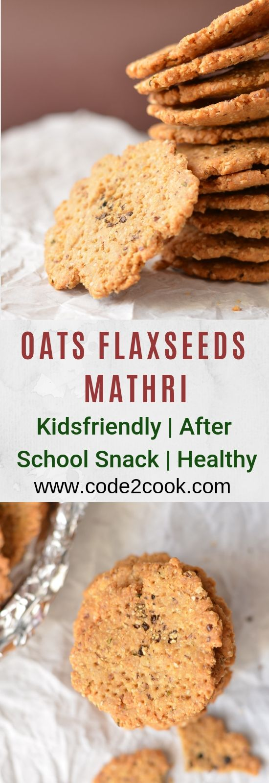 Oats Flaxseeds Mathri A Healthy Snack Recipe Recipes For A