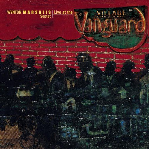 Live at the Village Vanguard   Live at the Village Vanguard This stupendous seven-CD collection from the all-world trumpeter, composer, and bandleader Wynton Marsalis chronicles the amazing evolution of his underrated live septets at the legendary Village Vanguard from 1990 to 1994. Sequenced to simulate a week-long gig, the set melds together three different incarnations of Marsalis's ensemble: the gifted New Orleans-born drummer Herlin Riley, the ebullient Wessel Anderson on sopran..