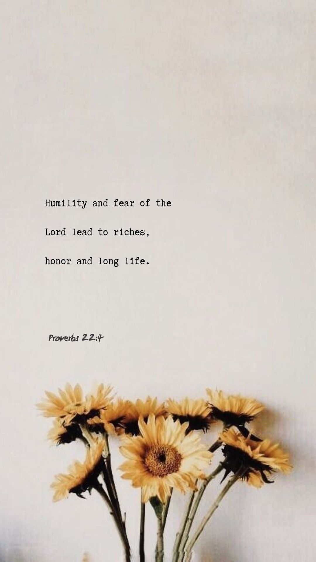 By Humility And The Fear Of The Lord Are Riches And Honour And