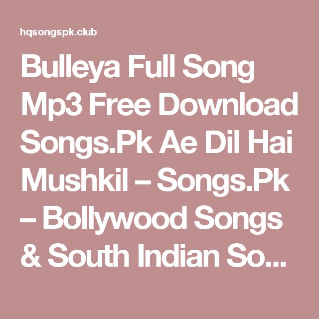 Bulleya Full Song Mp3 Free Download Songs Pk Ae Dil Hai