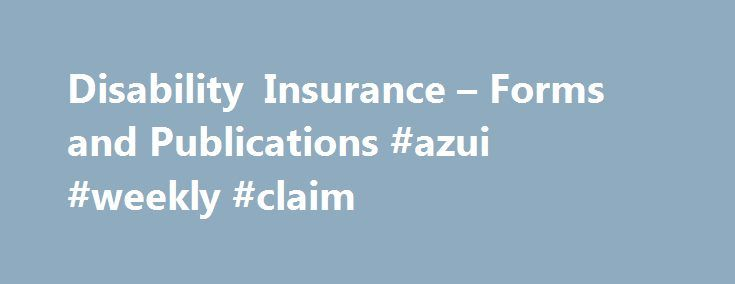 Disability Insurance u2013 Forms and Publications #azui #weekly #claim - disability form
