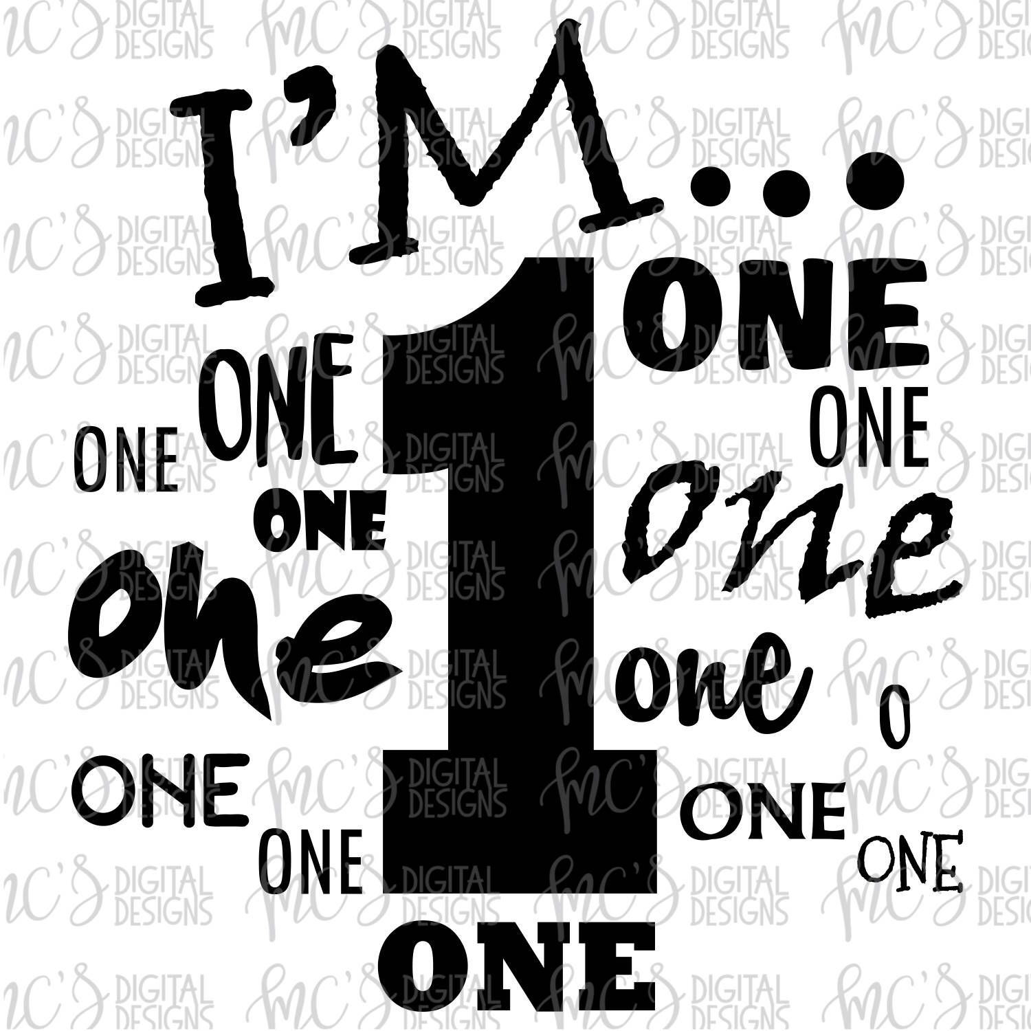 DIGITAL DOWNLOAD; First Birthday Svg, I'm One, One, One
