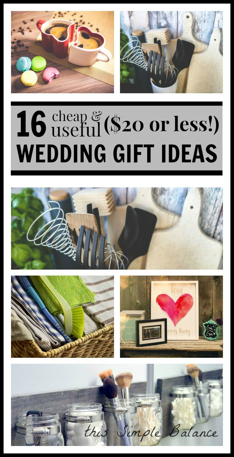 Cheap Useful Wedding Gifts 16 Ideas For 20 Or Less Frugal Wedding Handmade Wedding Gifts Homemade Wedding Gifts
