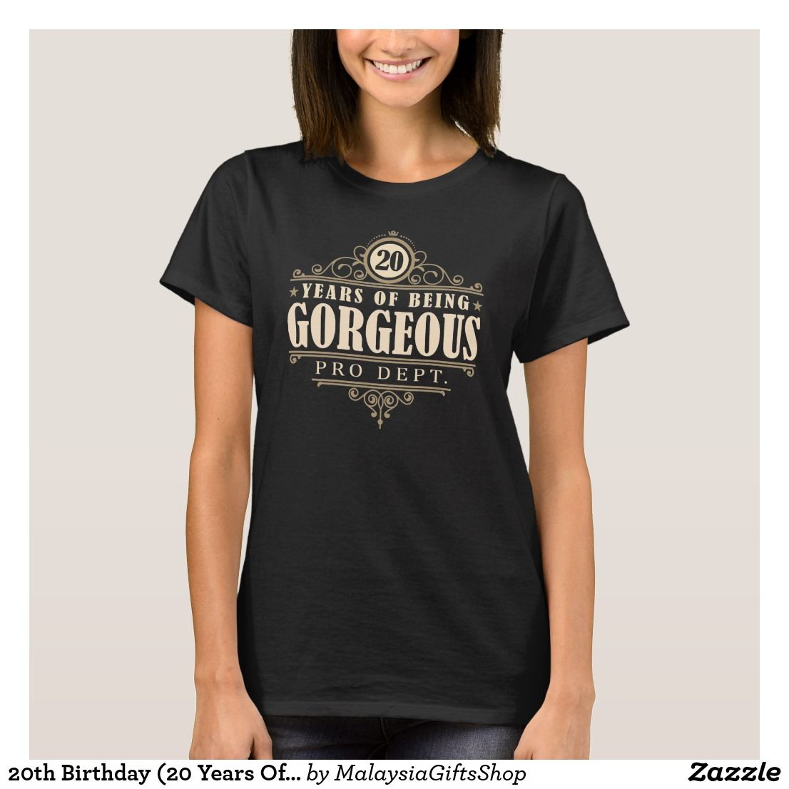 20th Birthday 20 Years Of Being Gorgeous T Shirt Tanks Themes Quotes Happy Gift Ideas