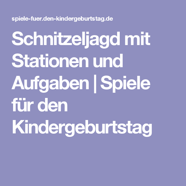 Schnitzeljagd Mit Stationen Und Aufgaben | Spiele Für Den Kindergeburtstag  (Diy Geschenke Foto)