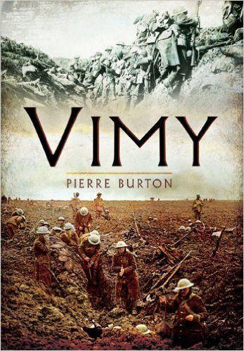 Vimy: Pierre Burton: 9781848848627: Amazon.com: Books