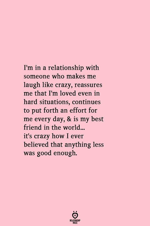 Im In A Relationship With Someone Who Makes Me Laugh Like Crazy