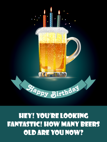 How Many Beers Old Funny Birthday Card For Him Birthday Greeting Cards By Davia Funny Birthday Cards Happy Birthday Fireworks Birthday Cards For Him