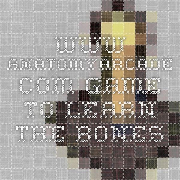 Anatomyarcade Game To Learn The Bones Anatomy Pinterest