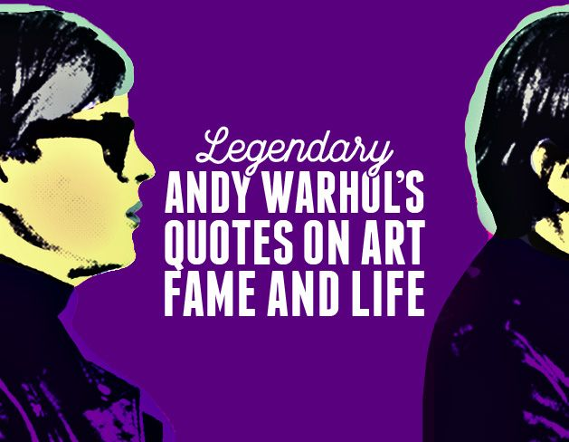 Andy Warhol Quotes Legendary Andy Warhol's Quotes On Art Fame And Life #quotes.