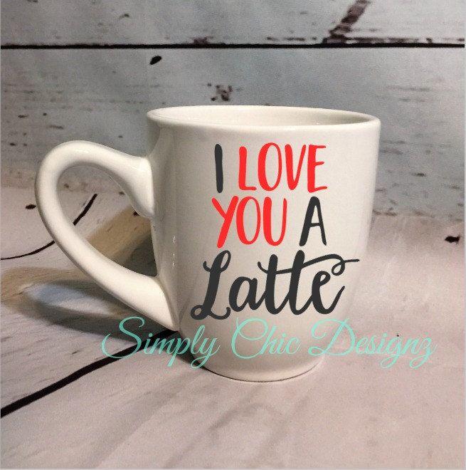 I Love You A Latte Coffee Mug Oversized 15oz Funny