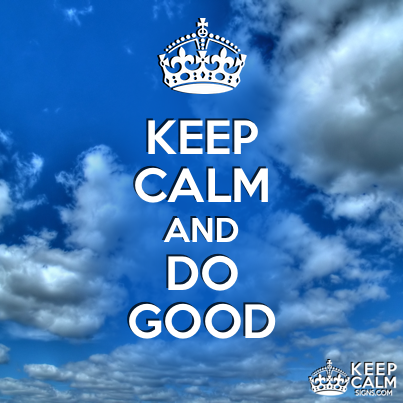 Keep Calm and Do good