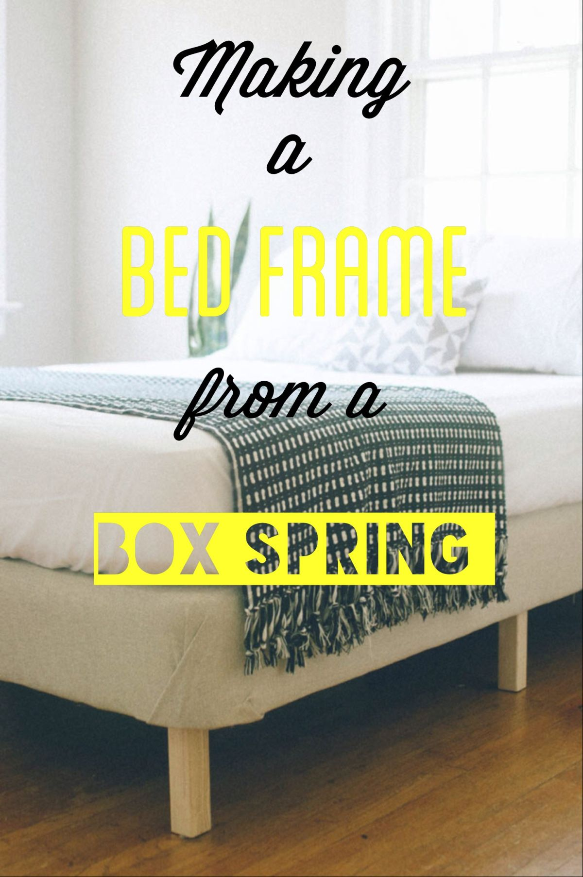 DIY bed frame by adding simple legs and upholstery to box