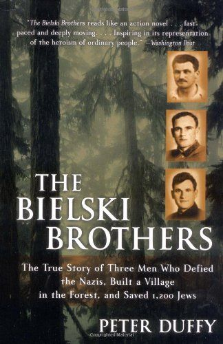 Photo of The Bielski Brothers: The True Story of Three Men Who Defied the Nazis, Built a Village in the Forest, and Saved 1, 200 Jews: Peter Duffy: 9780060935535: Amazon.com: Books
