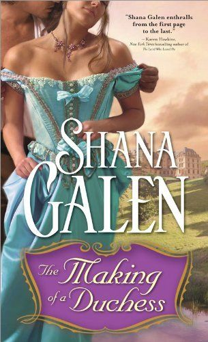 Making Of A Duchess By Shana Galen 509 Publisher Sourcebooks