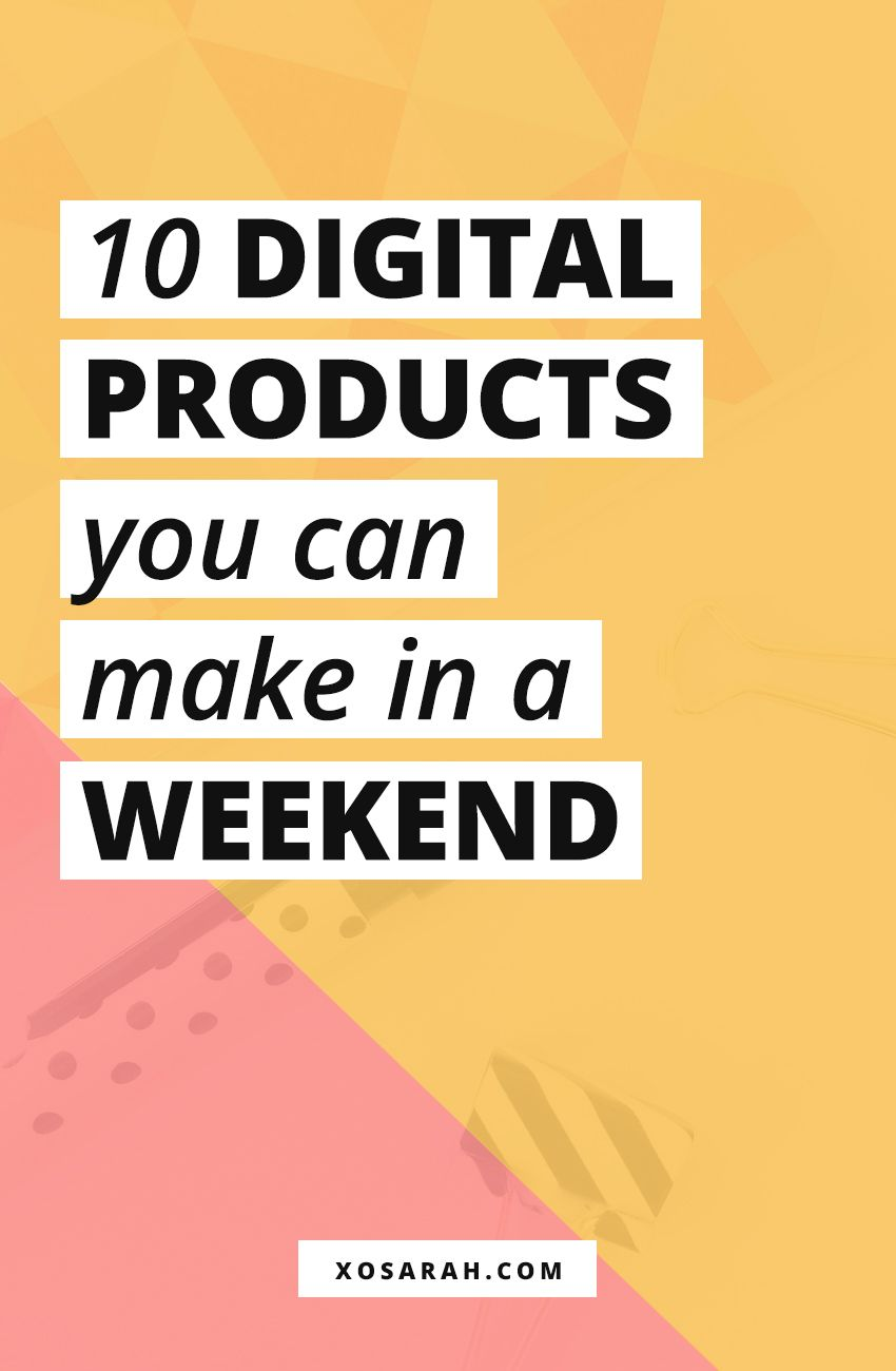 10 digital products you can make in a weekend How to