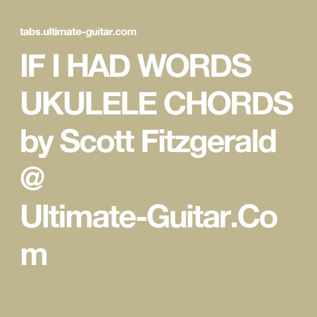 If I Had Words Ukulele Chords By Scott Fitzgerald Ultimate Guitar