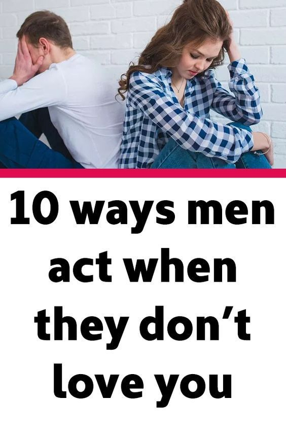 10 ways men act when they don't love youEveryone wants to have a perfect… - Daily Magazine
