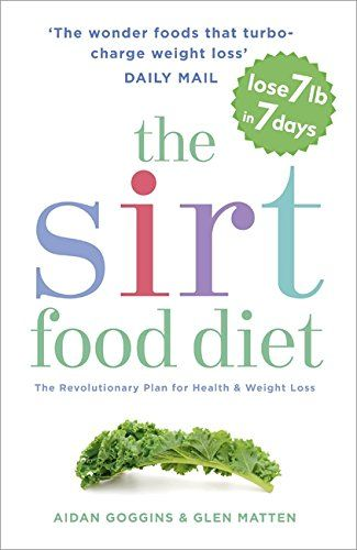 The Sirt Food Diet A Revolution In Health And Weight Los Https Www Amazon Com Dp 1473626781 Ref Cm Sw Ketogenic Diet Plan Diet Recipes Healthy Diet Tips