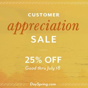 DaySpring's annual Customer Appreciation Sale is going on now! Everything at DaySpring.com is 25% off with the coupon THANKS25, including Clearance!