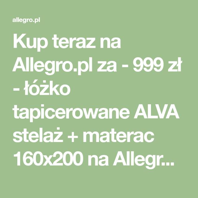 Lozko Tapicerowane Alva Stelaz Materac 160x200 Math Math Equations