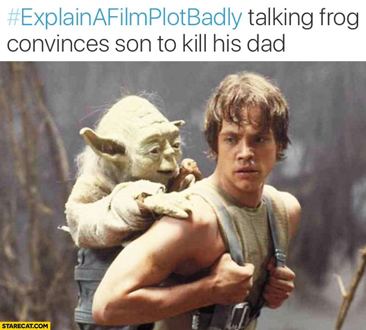 Sometimes I Just Want Someone To Hug Me And Say I Know It S Hard You Re Going To Be Ok Explain A Film Plot Badly Movie Plots Explained Badly Star Wars Memes
