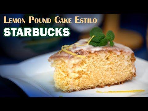 Tarta Limon O Lemon Pound Cake Estilo Starbucks Youtube Foood