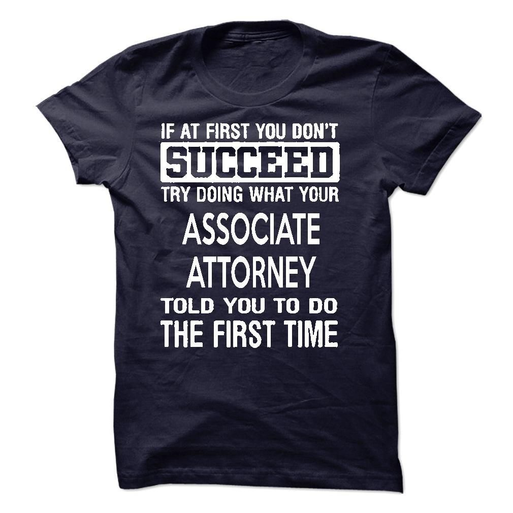 Associate Attorney T-Shirt T Shirt, Hoodie, Sweatshirt. Check price ==► http://www.sunshirts.xyz/?p=143461