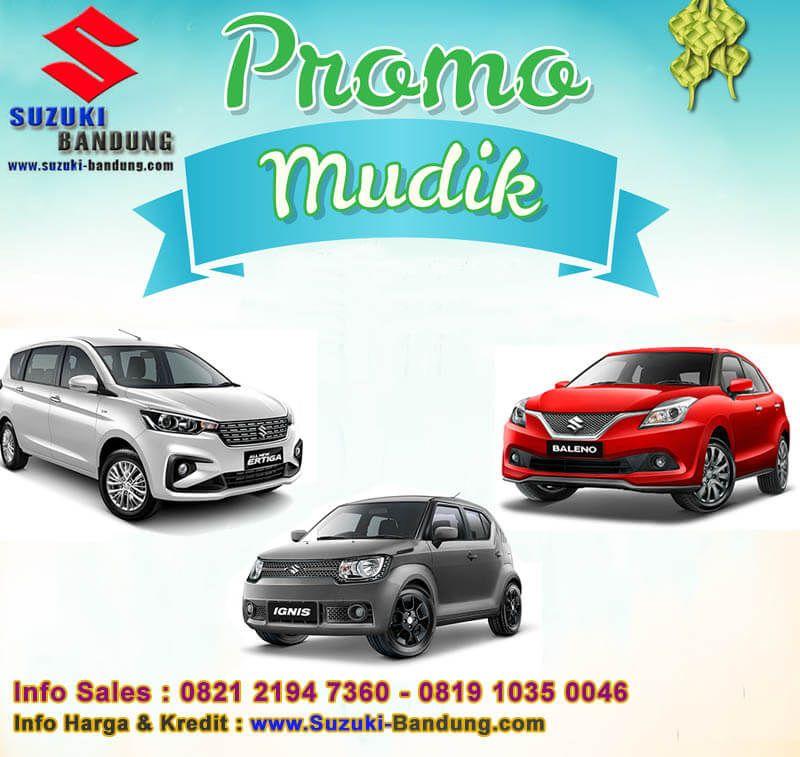 Promo Mudik Lebaran Suzuki Bandung 2018 Suzuki Bandung Memberikan