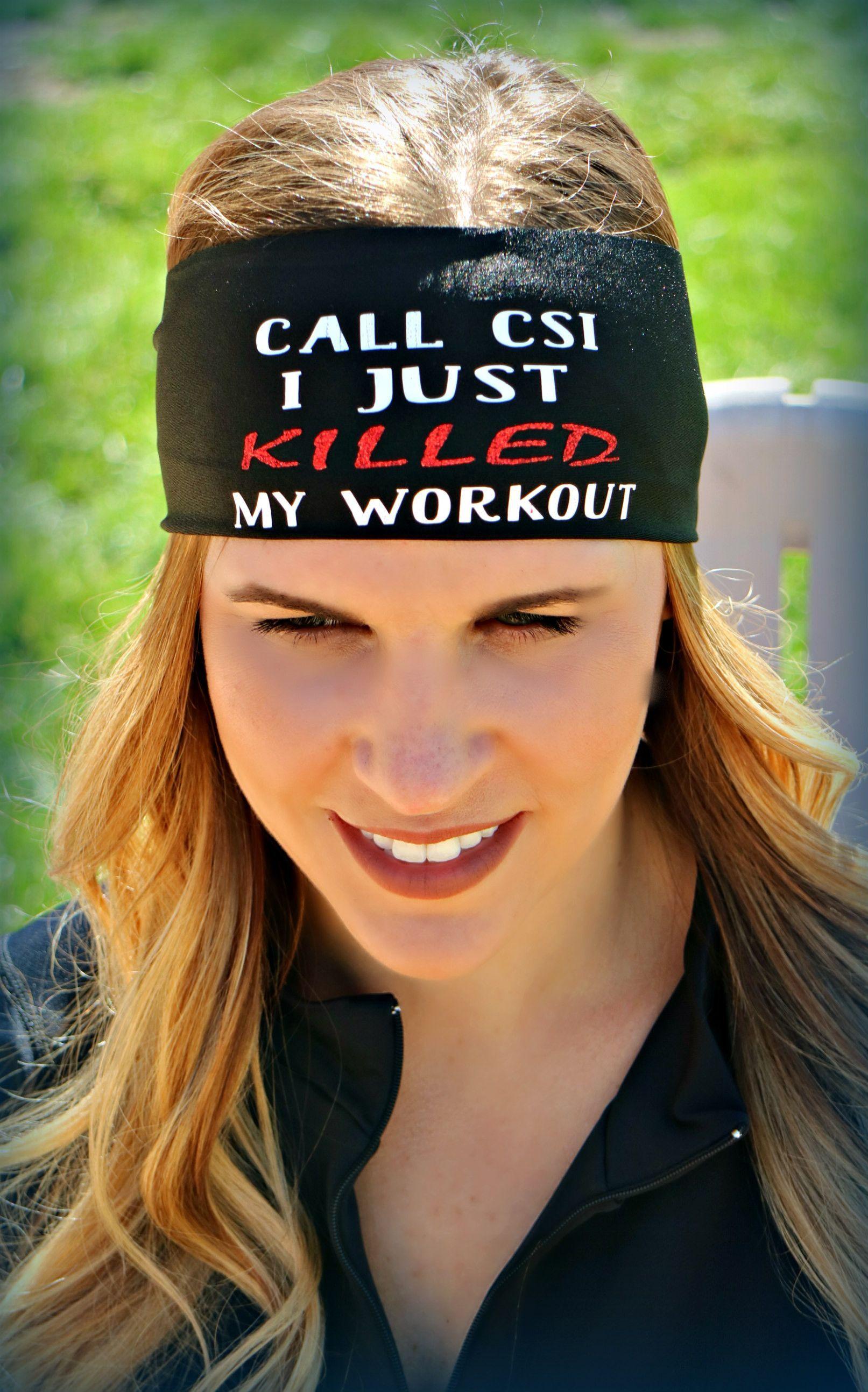 Call csi i just killed my workout ravebandz sloganz exclusive