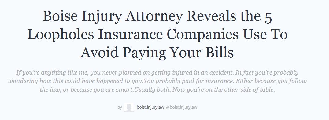 https://storify.com/boiseinjurylaw/boise-injury-attorney-reveals-the-5-loopholes-insu boise personal injury attorney -  boise personal injury lawyer