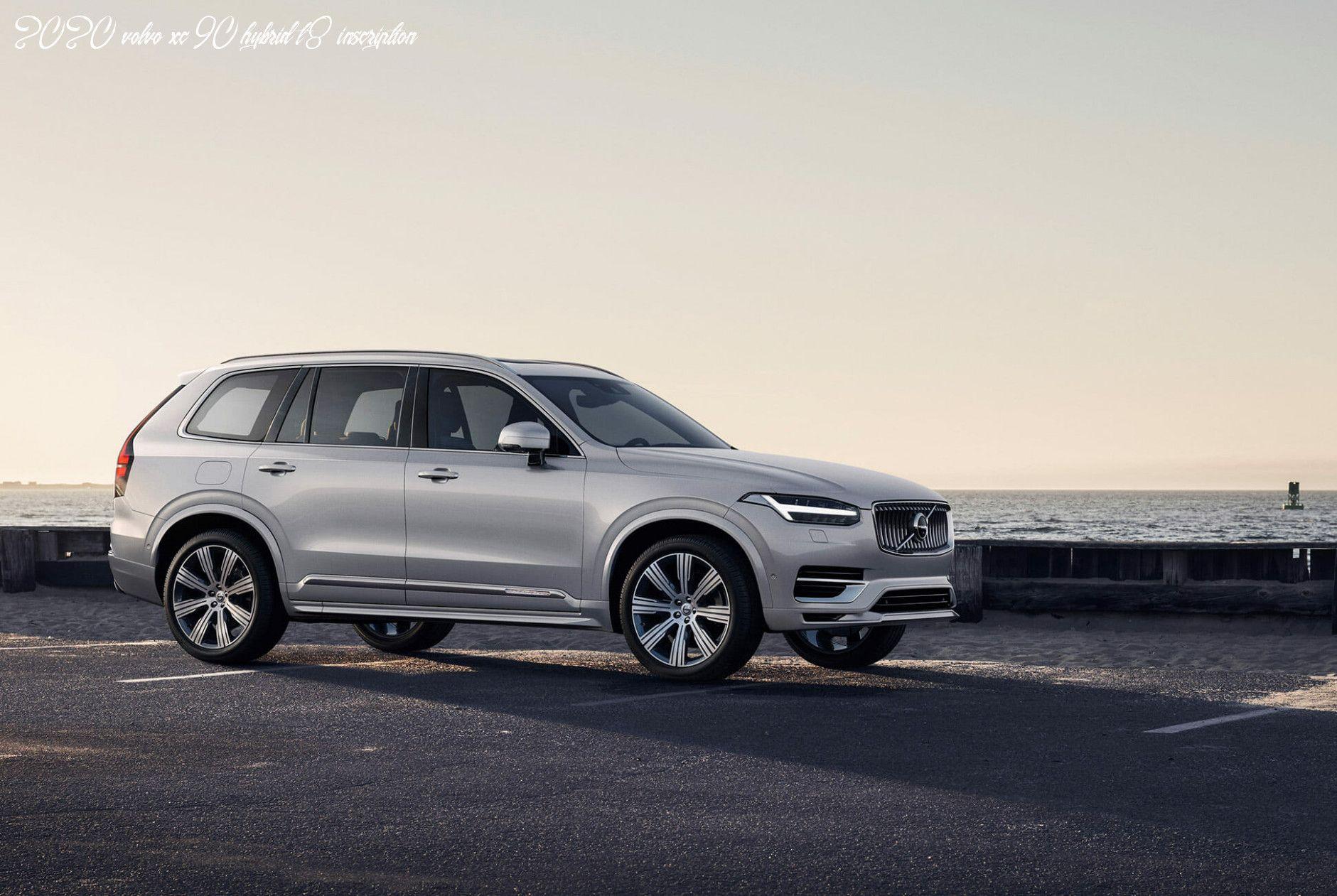 2020 Volvo Xc90 Hybrid T8 Inscription In 2020 Volvo Xc90 Volvo Volvo Suv