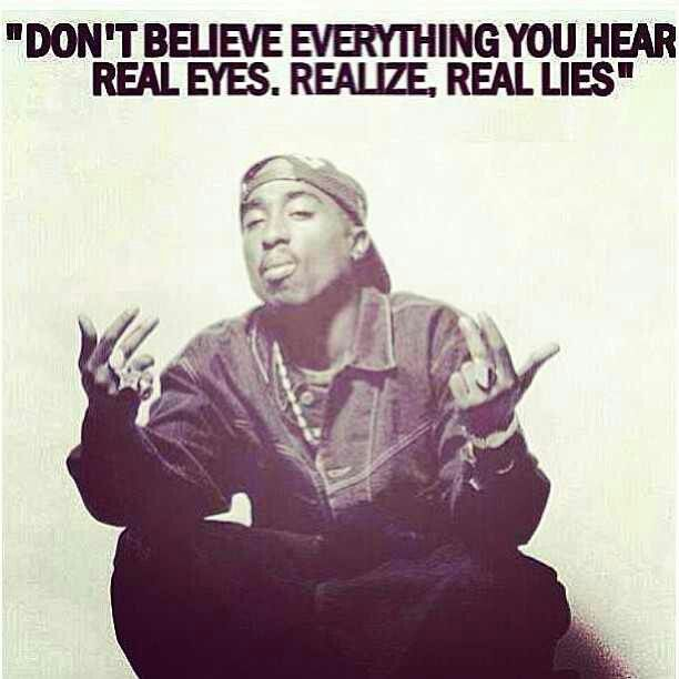 Tattoo Quotes Tupac: Real Eyes Realize Real Lies